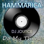 DJ JOUNCE – DO MY THING | OUT NOW ON HAMMARICA!